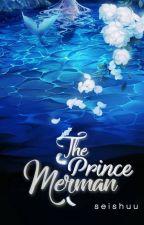 The Prince Merman (Publishing Soon) by shuu_sei229