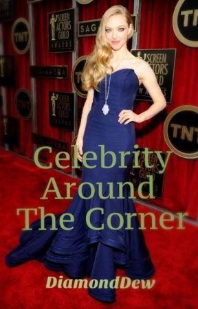 Celebrity Around The Corner by diamonddew
