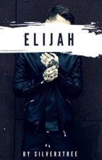 Elijah ✔️  by silverxtree