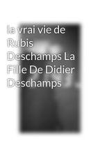 la vrai vie de Rubis Deschamps La Fille De Didier Deschamps by ma-ben03