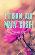 TITISAN AIR MATA KASIH by myn_eqie