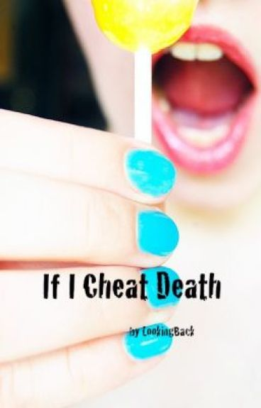 If I Cheat Death