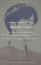 PROTECT YOU by angelanoerhasan