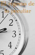 El regreso de la peculiaridad. (El hogar de miss peregrine para niños peculiares by lectora_peculiar