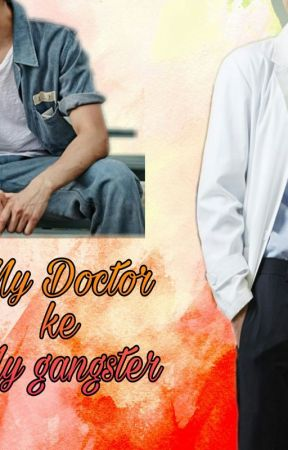 My Doctor Ke My Gangster by athirahrowlow