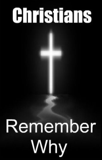 Christians - Remember Why