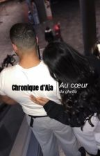 Chronique d'Aja: Au coeur du ghetto by AjaBenaoui