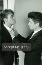 Accept Me ||Fenji by penc2010rico