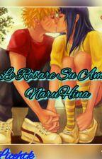 Le Robare Su Amor  (NaruHina) by licehtk