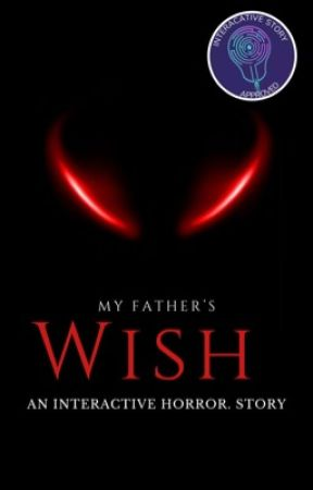 My Father's Wish (An Interactive Horror Story) by JJReaders