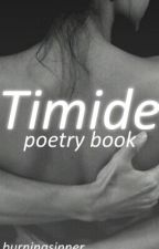 ✧Timide | Poetry book ✧ [ COMPLETED ] by BurningSinner