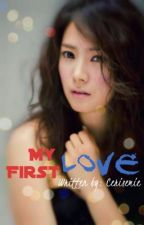 Book 1- My First Love [FIN] by Cerisemie