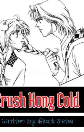 Crush Kong cold? (ONE SHOT) Part I by BlackSister