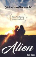 Alien (VKook) #Book 1 by taeh-yung