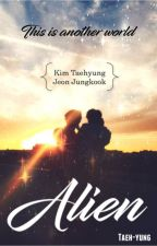 Alien (VKook) #Book 1 by taeh-yung