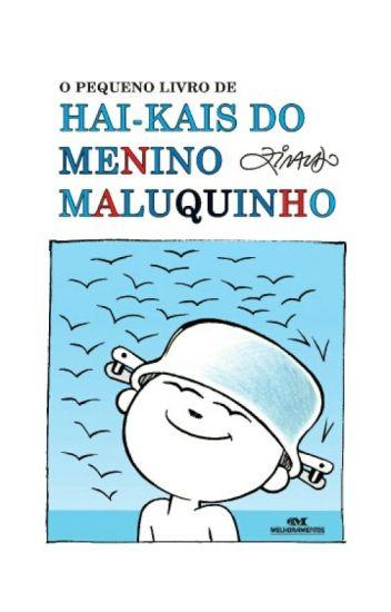 O pequeno livro de Hai-kais do Menino Maluquinho.