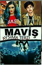MAVİŞ by Aysi-ma