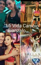 Mi Vida Cambio -Bianzalo- by Biancaigna_Forever