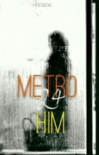Metro L4 Him by Gazalibelle
