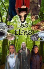 Les Petites (Més)aventures Des Elfes by ThranduilTheBest