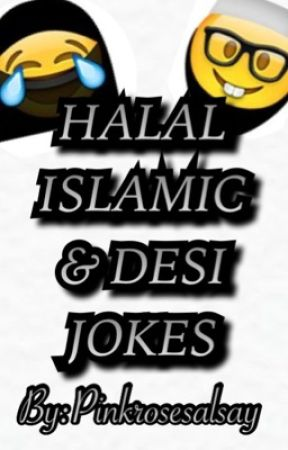 Halal Desi/Islamic jokes by Pinkrosesalsay