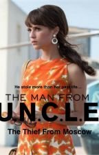 The Man From U.N.C.L.E: The Thief From Moscow by LyraFaith