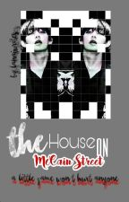 The House on McCain Street - K.TH. by LanaJWrites