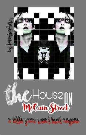 The House on McCain Street - K.TH. by LanaJWrites