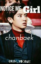 Notice me,Girl (CHANBAEK GS) by Kim_yoonjie