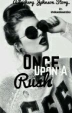 Once Upon A Rush #3 (A Zachery Johnson Story)  by TheOriginalRebel
