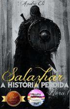 Salazhar - A Historia Perdida by AndreEli301