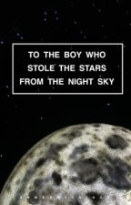 To The Boy Who Stole The Stars From The Night Sky [ j.j.k ] by bambamsfringe