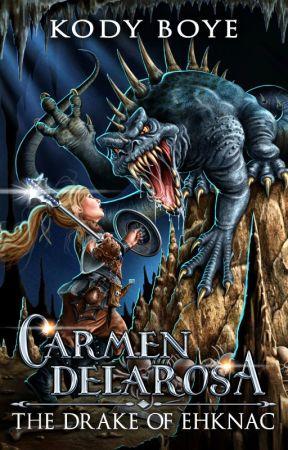 The Drake of Ehknac (The Adventures of Carmen Delarosa, #1) by KodyBoye