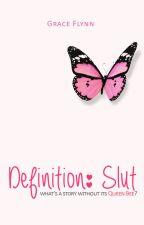 Definition: Slut [ complete ] by graceish
