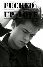 Fucked Up Love by ellen0212