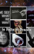La figlia di Dracula  by laragazzamacabra