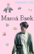 Mamá Baek »ChanBaek« by Pandicornio_UWU