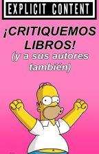 ¡CRITIQUEMOS LIBROS! y a sus autores también (Explicit Content #2) by -darkwords