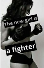 The new girl is a fighter (Completed) by toxic_girl2002