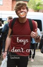 boys don't cry • lashton by AwaeChen