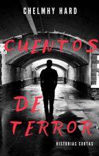 Historias De Terror Cortas by FelicityForNow0201