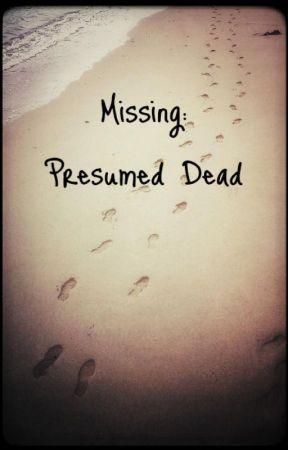 Missing: Presumed Dead by WelshPixie