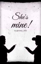 She's Mine! by Chartje_2002