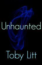Unhaunted by TobyLitt