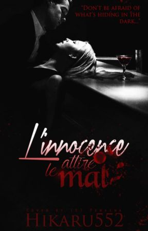 L'innocence attire le mal by Hikaru552