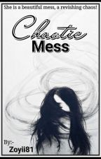 Chaotic Mess. by Zoyii81