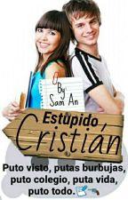 Estupido Cristian  by SamSGN
