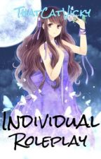 [CLOSED]Individual Roleplay!  by ThatCatVicky