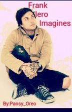Frank Iero Imagines by Pansy_Oreo