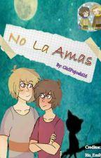 No La Amas [Golddy] by TrianguloSempai16
